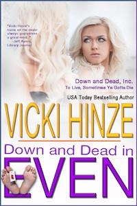 Down and Dead in Even, Vicki Hinze